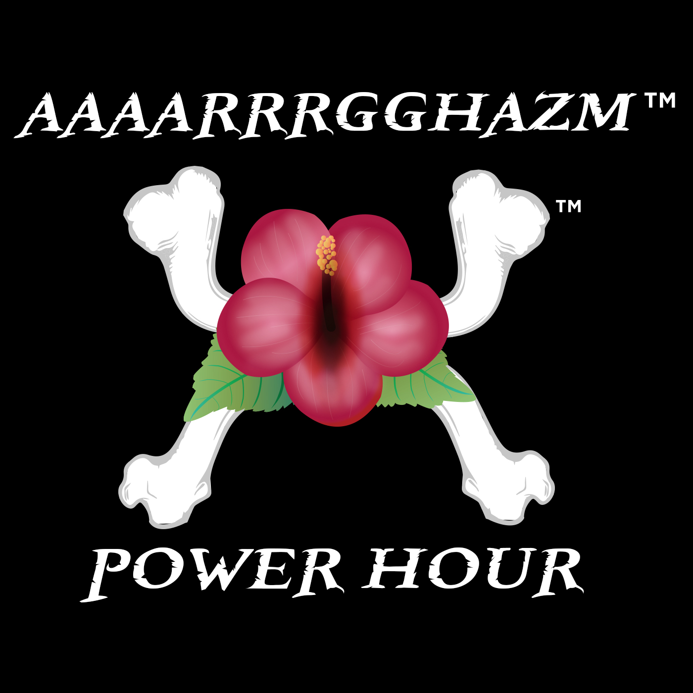 AAAARRRGGHAZM Power Hour
